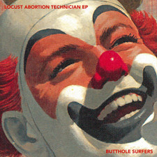 """Butthole Surfers - Locust Abortion Technician Ep - 10"""" Vinyl"""