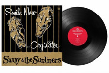 Sunny & The Sunliners - Smile Now.. Cry Later RSD - LP Vinyl