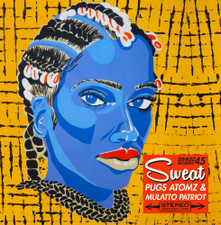 """Pugz Atomz & Mulatto Patriot - Sweat / Come With Me - 7"""" Vinyl"""