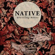 Native - Wrestling Moves - LP Vinyl