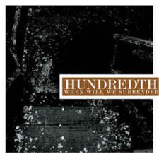 Hundredth - When Will We Surrender - LP Vinyl