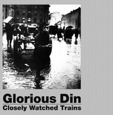 Glorious Din - Closely Watched Trains - LP Vinyl
