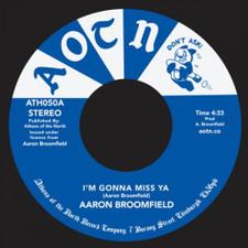 "Aaron Broomfield - I'm Gonna Miss Ya - 7"" Vinyl"