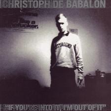 Christoph De Babalon - If You're Into It, I'm Out Of It - 2x LP Vinyl