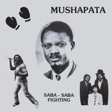 "Mushapata - Saba-Saba Fighting - 12"" Vinyl"