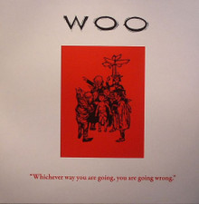 Woo - Whichever Way You Are Going, You Are Going Wrong - LP Vinyl