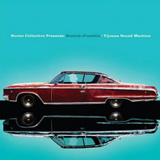 Nortec Collective - Tijuana Sound Machine - LP Vinyl