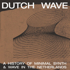 Various Artists - Dutch Wave - A History Of Minimal Synth & Wave In The Netherlands - LP Vinyl