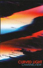 Curved Light - Channelview - Cassette