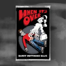 "Randy ""Hotthobo"" Ellis - When It's Over - Cassette"
