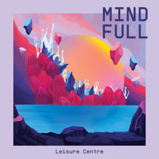 Leisure Centre - Mind Full - LP Vinyl