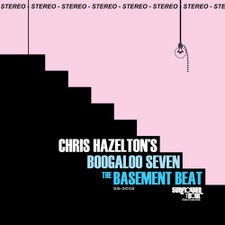 Chris Hazelton's Boogaloo 7 - The Basement Beat - LP Vinyl