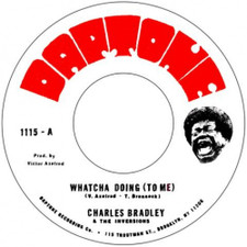 "Charles Bradley Feat. The Inversions - Whatcha Doing (To Me) - 7"" Vinyl"