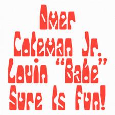 "Omer Coleman Jr. - Lovin ""Babe"" Sure Is Fun - 12"" Vinyl"