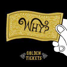 "Why? - Golden Tickets - 10"" Vinyl"
