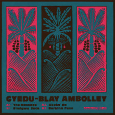 Gyedu-Blay Ambolley - The Message - LP Vinyl