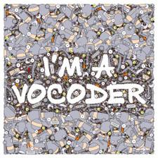 Various Artists - I'm A Vocoder - LP Vinyl