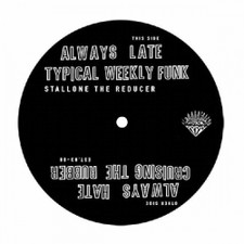 "Stallone The Reducer - Always Late - 12"" Vinyl"