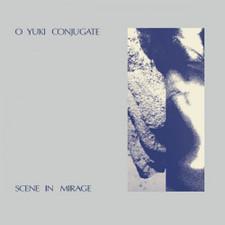 O Yuki Conjugate - Scene In Mirage - LP Vinyl