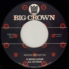 """El Michels Affair & Lee Fields - Never Be Another You - 7"""" Vinyl"""