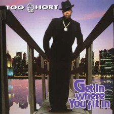 Too $hort - Get In Where You Fit In RSD - 2x LP Vinyl