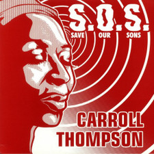 "Carroll Thompson - S.O.S. (Save Our Sons) - 12"" Vinyl"