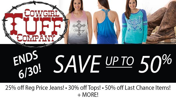 Save BIG on Select Cowgirl Tuff!