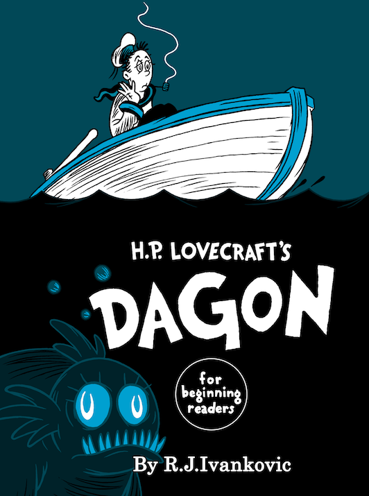 HP Lovecraft's Dagon for Beginning Readers by RJ Ivankovic