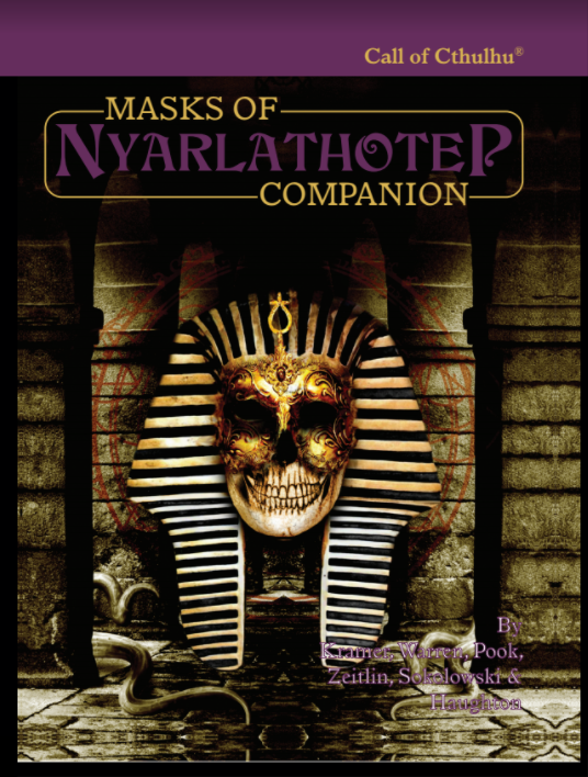 Masks of nyarlathotep companion special sand bat edition available ever since its release in 1984 masks of nyarlathotep has been considered one of the finest supplements for call of cthulhu a roleplaying classic fandeluxe Image collections