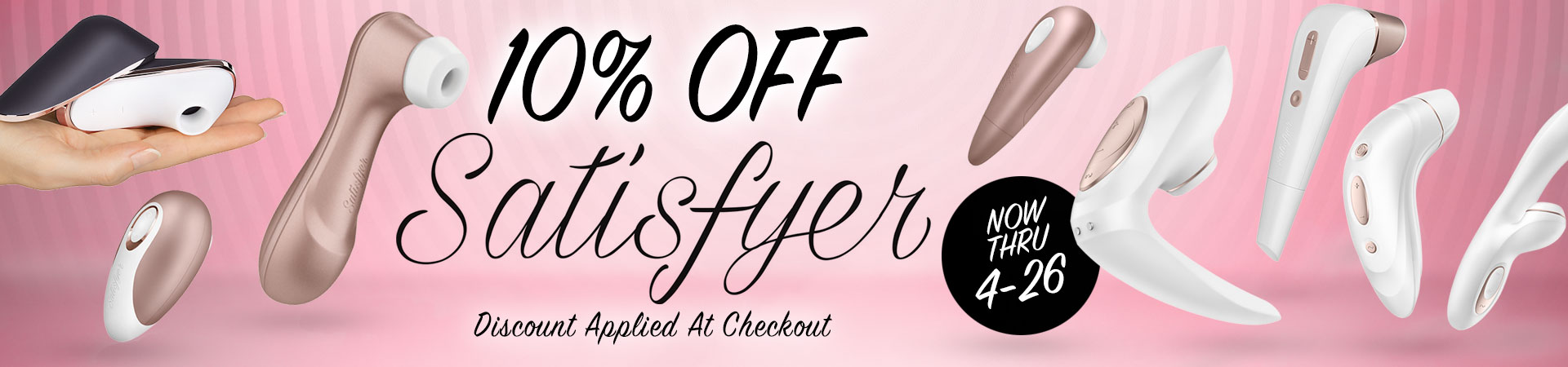 10% Off Satisfyer - Now Thru 4/26 - Discount Applied At Checkout