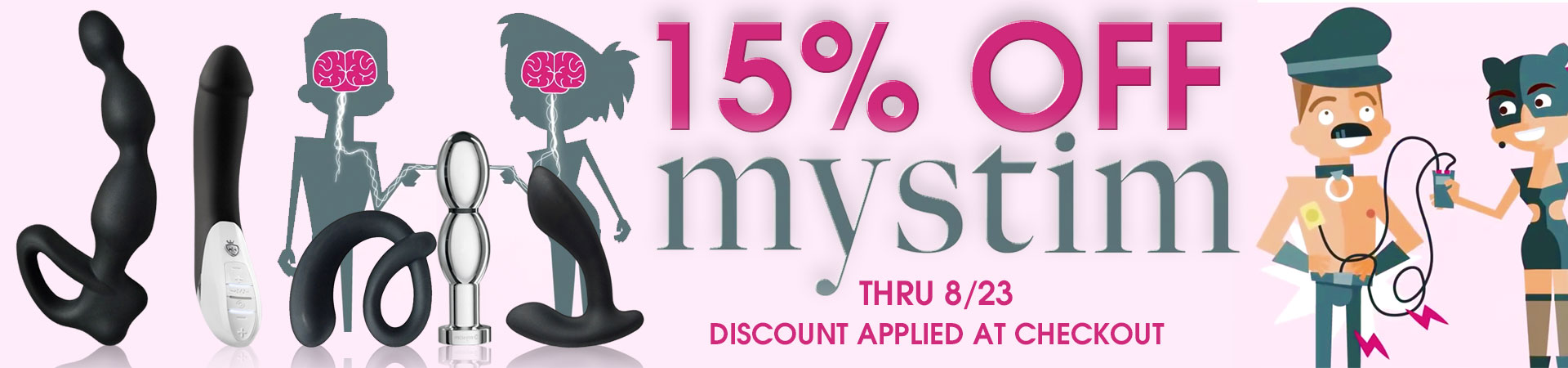 Get 15% Off Mystim Electrosex Toys! Now Through 8/23 - Discount Applied At Checkout