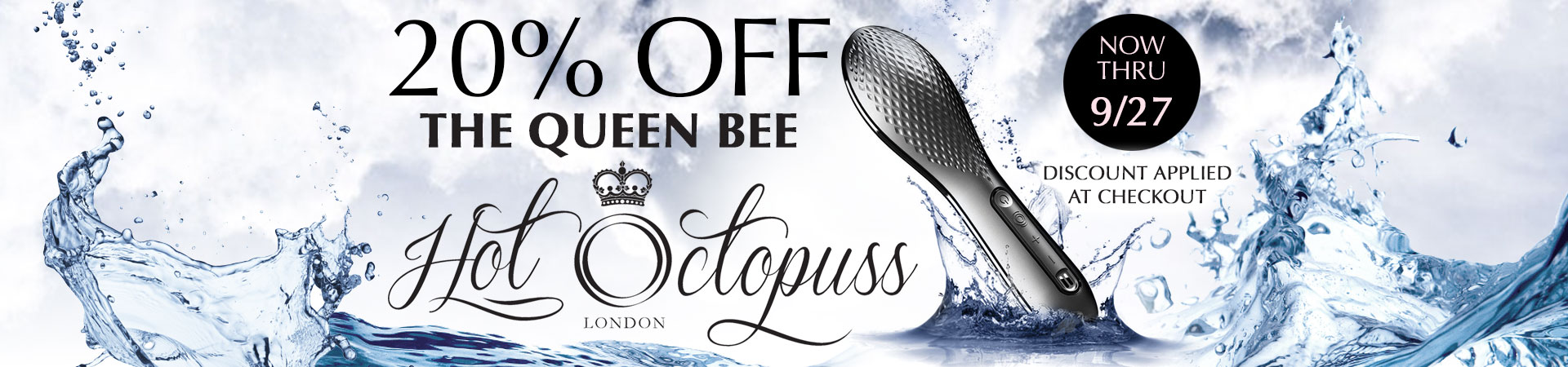 20% Off The Queen Bee By Hot Octopuss - Now Thru 9/27 - Discount Applied At Checkout