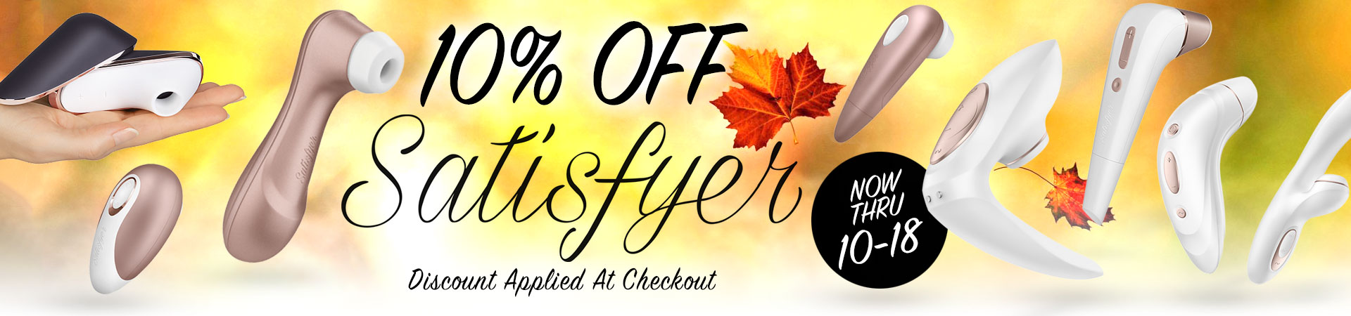 10% off Satisfyer - Now Thru 10/18 - Discount Applied At Checkout