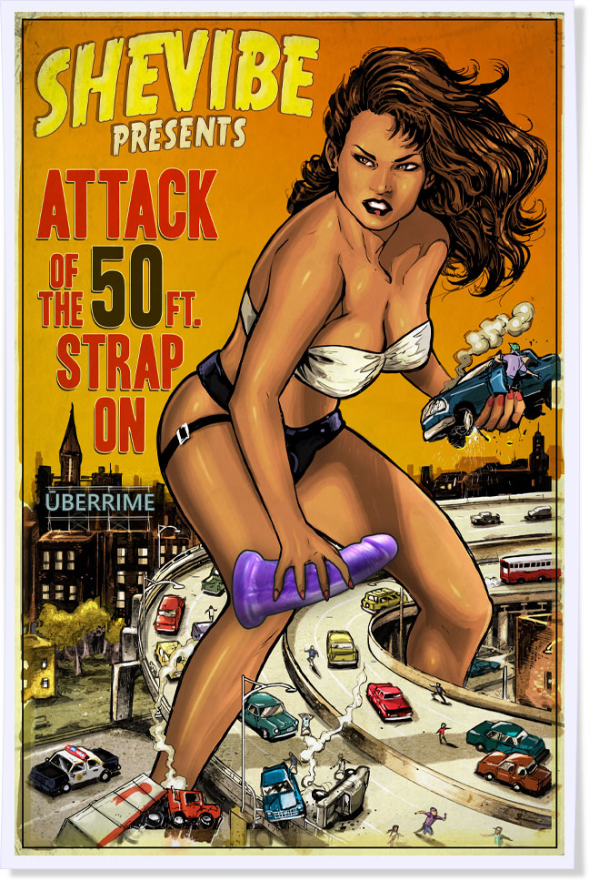 Attack Of The 50ft Strap-On