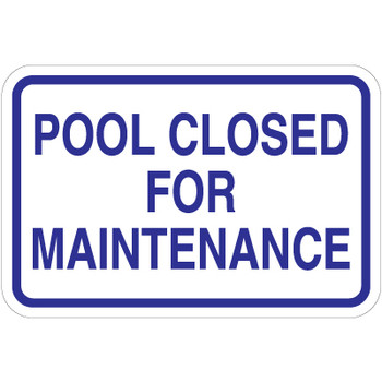 Pool Closed For Maintenance Sign 18 Quot X 12 Quot Signquick