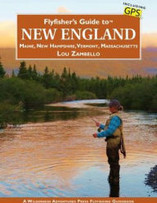 Flyfisher's Guide to New England: Maine, New Hampshire, Vermont, Massachusetts by Lou Zambello