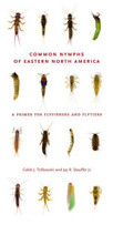Common Nymphs of Eastern North America: A Primer for Flyfishers and Flytiers by Caleb J. Tzilkowski, Jay R. Stauffer Jr.