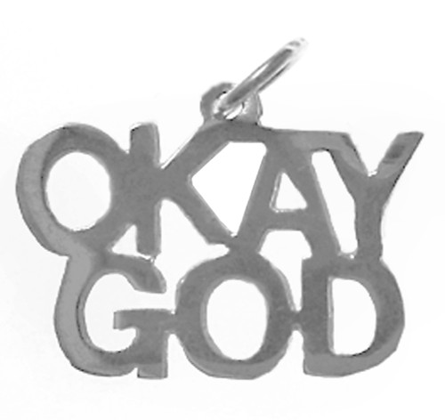 "Style #165-15, Sterling Silver, Sayings Pendant, ""OKAY GOD"""