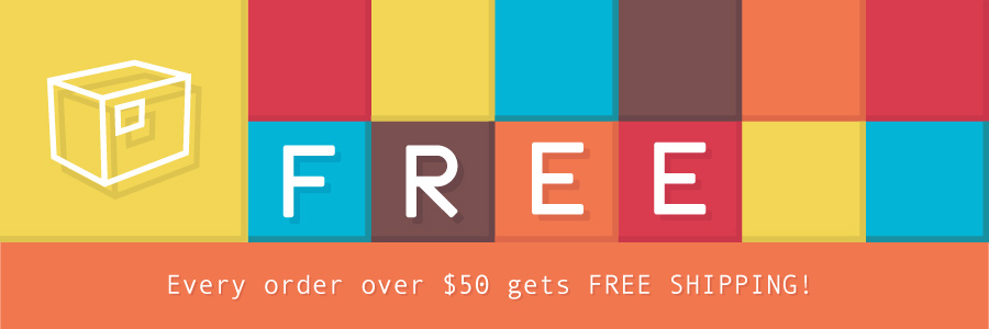 Every order over $50 gets FREE SHIPPING!