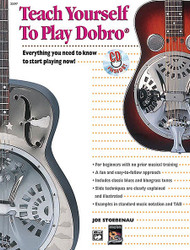Alfred's Teach Yourself To Play Dobro Everything You Need To Know To Start Playing Now!