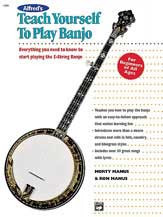Alfred's Teach Yourself To Play Banjo Everything You Need To Know To Start Playing The 5-String Banjo