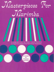 Masterpieces For Marimba A Collection From The Finest Musical Literature To Meet The Needs Of The Percussion Keyboard