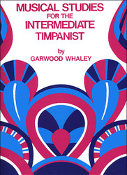 Musical Studies For The Intermediate Timpanist Garwood Whaley - Book - Drum