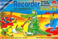 Progressive Recorder Method For Young Beginners: Book 2 Andrew Scott; Gary Turner; Illustrated By James Stewart. - Book/Cd