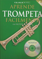 Primer Nivel: Aprende Trompeta Facilmente, (Spanish Edition Of Step One Teach Yourself Trumpet), Book/Cd Pack