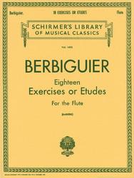Benoit Berbiguier: Eighteen Exercises Or Etudes, Flute Method