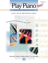 Alfred's Basic Adult Play Piano Now! Book 1