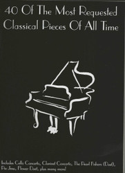 40 Of The Most Requested Classical Pieces Of All Time, Piano Solo
