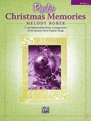 Popular Christmas Memories, Book 3 7 Late Intermediate Piano Arrangements Of The Season's Most Popular Songs
