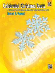 Celebrated Christmas Duets, Book 5 6 Christmas Favorites Arranged For Intermediate To Late Intermediate Pianists